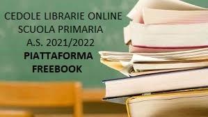 CEDOLE LIBRARIE ONLINE SCUOLA PRIMARIA A.S. 2021/2022 - PIATTAFORMA  ....